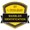 Be a Better Birder: Warbler Identification badge