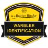 Be a Better Birder: Warbler Identification badge